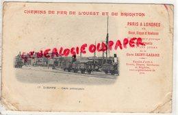 76- DIEPPE -GARE PRINCIPALE-CHEMINS DE FER DE L' OUEST ET DE BRIGHTON-PARIS A LONDRES GARE ST LAZARE  -CARTE PRECURSEUR - Dieppe