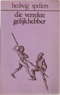 DIE VERREKTE GELIJKHEBBER - HEDWIG SPELIERS - POLEMIEKEN - Littérature
