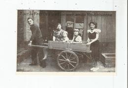 TOUR DE FRANCE A PIED PAR UNE FAMILLE ROUBAISIENNE (FAMILLE ET CHARRETTE) - Roubaix