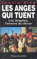 Les Anges Qui Tuent  °°°° Leonie Bing  Los Angeles L'envers Du Décor - Books, Magazines, Comics