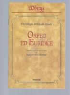 Orfeo Ed Eurinice Gluck Opera Lirica Libretto I Grandi De L'Opera De Agostini - Unclassified
