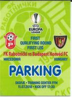 Small Plastic Ticket.Parking.Football.soccer.UEFA Champions League 2018.FCK Rabotnicki Macedonia Vs Honvet Hungary - Tickets D'entrée