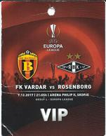 Ticket.VIP.Football.soccer.UEFA Champions League 2017.FK Vardar Macedonia Vs Rosenborg Norway. - Tickets D'entrée