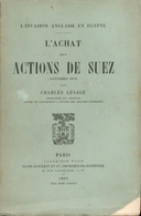 L'invasion Anglaise En Egypte - L'achat Des Actions De Suez (Novembre 1875) Par Charles Lesage - 1906 - Avec Envoi Signé - Livres, BD, Revues