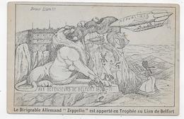 BELFORT - LE DIRIGEABLE ALLEMAND ZEPPELIN EST APPORTE EN TROPHEE AU LION DE BELFORT - CPA NON VOYAGEE - Belfort – Le Lion