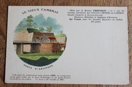 LE VIEUX CAMBRAI (59) - PORTE ST GEORGES - CPA PUBLICITAIRE PUB OFFERT PAR LA MAISON DESPINOY - Cambrai