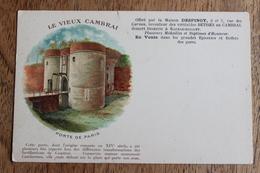 LE VIEUX CAMBRAI (59) - PORTE DE PARIS - CPA PUBLICITAIRE PUB OFFERT PAR LA MAISON DESPINOY - Cambrai