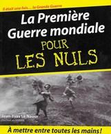 14/18. La Première Guerre Mondiale Pour Les Nuls. Jean-Yves Le Naour, Docteur En Histoire. La Grande Guerre - Guerre 1914-18