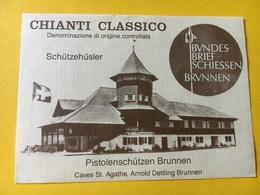 8684 - Tir Fédéral Tir Au Pisrolet Brunnen Suisse Chianti Classico.... - Etiquettes