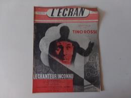 """Magazine """" L'écran """" N° 1243 """" Tino Rossi Dans Le Chanteur Inconnu """" - Magazines"""