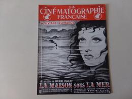 """Magazine """" La Cinématographie Française """" N° 1168 Août 1946 """" Viviane Romance Dans La Maison Sous La Mer """" - Magazines"""