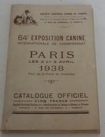 Catalogue Officiel 64 ème Exposition Internationale Canine Paris 2 3 Avril 1938 Porte De Versailles - Programmes