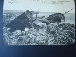 """FECAMP : Epave Du Chalutier """"AUGUSTIN-LE-BORGNE"""" Après Le Naufrage Du 16 Janvier 1909 - Catastrophes"""