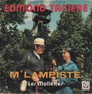 Disque 45 Tours EDMOND TANIERE - Patois Du Nord M'LAMPISTE / Les MOLLETTES - Disco & Pop