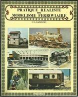 PRATIQUE RÉALISTE DU MODÉLISME FERROVIAIRE - CLIVE LAMMING - EDITIONS PICADOR LEVALLOIS PERRET 1979 - Livres Et Magazines