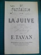 Partition: La Juive, Opéra De F.HALEVY,2e Grande Fantaisie Pour 1er Violon Par Emile TAVAN - Musique & Instruments