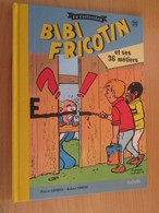 "BD618 / BIBI FRICOTIN Edition HACHETTE De 2017 Dos Toilé N N° 23 ""ET SES 36 METIERS"" TTBE , Valeur Neuf 8.50 - Bibi Fricotin"