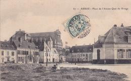 62. ARRAS. CPA .RARETÉ. PLACE DE L'ANCIEN QUAI DU RIVAGE. ANNEE 1907 - Arras