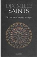Dix Mille Saints. Dictionnaire Hagiographique. Rédigé Par Les Bénédictins De Ramsgate. Beau Livre - Religion