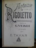 Partition: Fantaisie Sur Rigoletto Pour 1er Violon, Opéra De G.VERDI Arrangée Par Emile TAVAN - Musique & Instruments