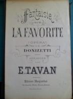Partition: Fantaisie Sur La Favorite, Opéra De DONIZETTI, Pour 1er Violon Conducteur, Arrangée Par Emile TAVAN - Musique & Instruments
