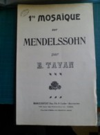 Partition: 1ere Mosaïque Sur Mendelssohn, Pour 1er Violon, Par Emile TAVAN - Musique & Instruments
