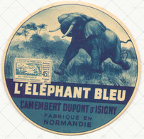 """Etiquette à Fromage """" L'éléphant Bleu """" Camembert Dupont D'Isigny Fabriqué En Normandie - Cheese"""