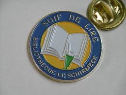 "Pin's - SCHIRMECK Bibliothèque ""Soif De Lire"" Livre Lecture - Cities"