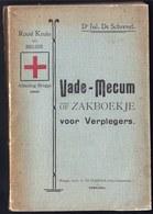 ZEER ZELDZAAM - 1909  ZAKBOEKJE VOOR VERPLEGERS ROOD KRUIS - 162 PAG. - VEEL ILLUSTRATIES - RED CROSS - Livres, BD, Revues