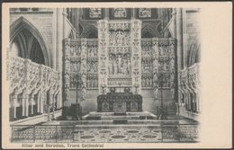 Altar And Reredos, Truro Cathedral, Cornwall, C.1905 - Valentine's Postcard - England