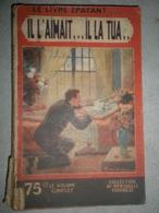"""Livre 1931 """"Il L'aimait... Il La Tua..."""" Par Claude Marsele - Le Livre épatant Collection Ferenczi N° 110 - Libri, Riviste, Fumetti"""