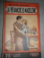 """Livre 1932 """"La Revanche De Madeleine"""" Par Fernand Sernada - Le Livre épatant Collection Ferenczi N° 475 - Romantici"""