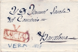 1827 , MURCIA  , CARTA CIRCULADA ENTRE VERA Y BARCELONA  , TIZÓN Nº 1 EN ROJO - ...-1850 Prephilately