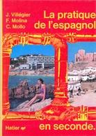 VIEUX LIVRE SCOLAIRE LA PRATIQUE DE L'ESPAGNOL EN SECONDE NEUF 1977 HATIER VILLEGIER FERMETURE LIBRAIRIE - SITE Serbon63 - Scolastici