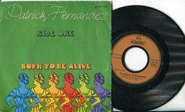 Patrick Hernandez - 45t Vinyle - Born To Be Alive - Musique & Instruments
