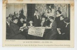 POLITIQUE - Le Scrutin Féminin - 26 AVRIL 1914 - Au Secrétariat Général De LA LIGUE DU DROIT DES FEMMES - Evènements