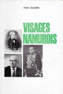 Visages Namurois. André Dulière. Arthur Masson, François Bovesse, Félix Ravaisson, J A Romagnesi - Histoire