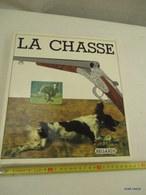 Livre LA CHASSE  Format 26 Cm X 29 -1980 - Edition  Regard 1 Kg 800 -317 Pages -etat Neuf Superbe - Books