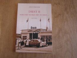 DIEST II Zoals Het Klokje Tikt In Diest Régionaal Geschiedenis Archiefbeelden Brouwerij Brasserie Grote Markt Oorlog - History