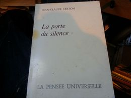La Porte Du Silence ...  Jean Claude Certon - Poetry