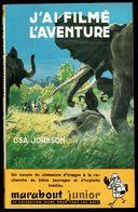 """ J'ai Filmé L'aventure "", Par Osa JOHNSON -  E.O. MJ N° 32 - Aventures. - Marabout Junior"