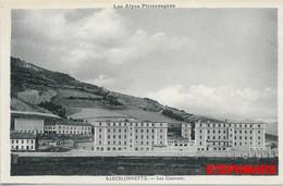 CPA 04 : N°10 - BARCELONNETTE - CARTE NEUVE - LES CASERNES - Alpes Pittoresques - édition Louis Bonnet - Barcelonnette