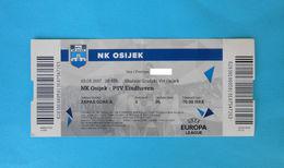 NkOSIJEK V PSV EINDHOVEN - 2017. UEFA EUROPA LEAGUE Football Match Ticket Soccer Fussball Foot Calcio Billet * Holland - Match Tickets