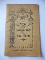 LIVRET CHRETIEN DES FAMILLES : Diocèse De BEDARIEUX Complété à Partir Du Baptême En 1871 - Religion