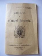 ABREGE DU MANUEL PAROISSIAL : Recueil De 198 Priéres Et Chants De La Messe (1900) - Religion