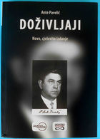 """WW2 ... CROATIA - ANTE PAVELIC """" DOZIVLJAJI """" - NOVO CJELOVITO IZDANJE  Ustase Ustashe Kroatien Croatie Croazia NEW BOOK - Other"""