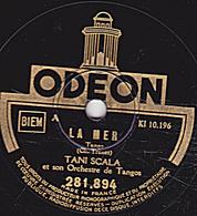 78 T. 25 Cm  état TB -  TANI SCALA - LA MER - NE M'OUBLIEZ PAS - 78 T - Disques Pour Gramophone