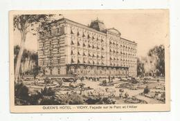 Cp , QUEEN'S Hôtel , 03 , VICHY , Façade Sur Le Parc Et L'Allier , Vierge , Ed. Schwob Et Richard - Hotels & Restaurants