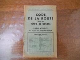 CODE DE LA ROUTE POUR LE TEMPS DE GUERRE TEXTES OFFICIELS MIS A JOUR DES DERNIERS DECRETS 1939 32 PAGES - Documents
