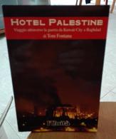 HOTEL PALESTINE VIAGGIO ATTRAVERSO LA GUERRA DA KUWAIT CITY A BAGHDAD DI TONI FONTANA EDIZIONI  L'UNITA'  PAGINE 169 DIM - History, Biography, Philosophy